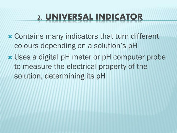Contains many indicators that turn different colours depending on a solution's pH