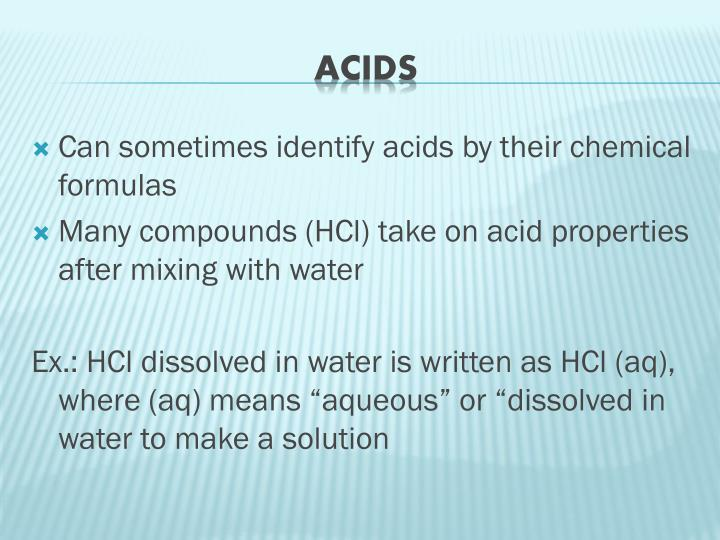 Can sometimes identify acids by their chemical formulas