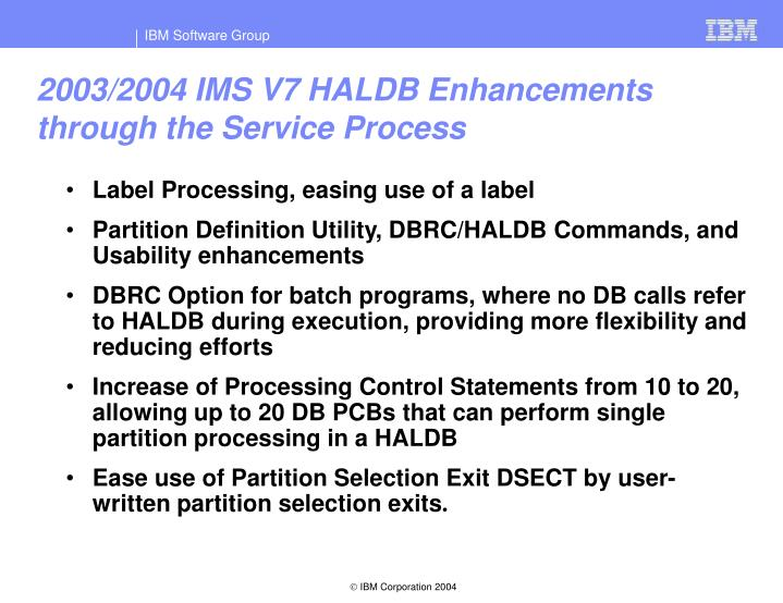 2003/2004 IMS V7 HALDB Enhancements