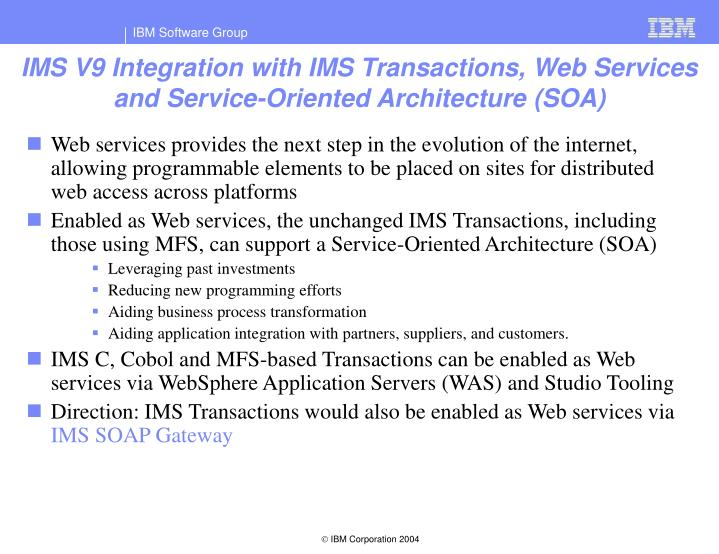 IMS V9 Integration with IMS Transactions, Web Services and Service-Oriented Architecture (SOA)