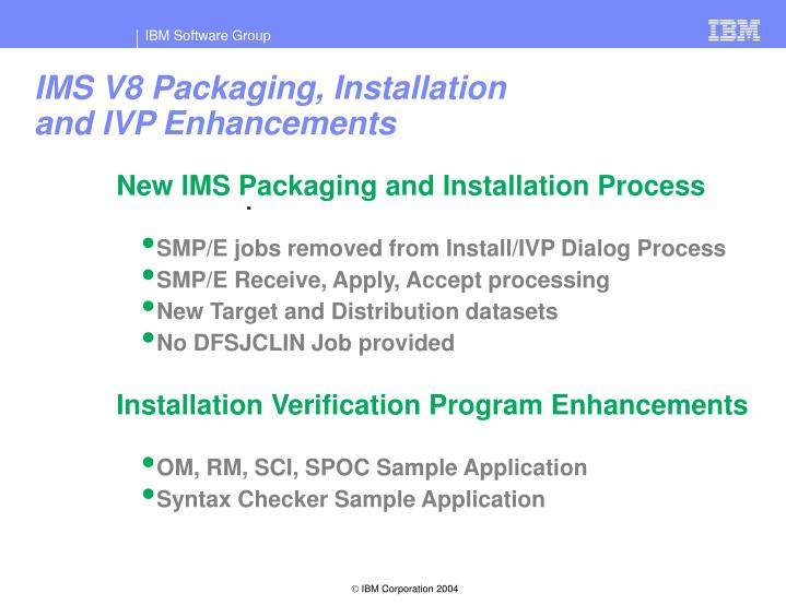 IMS V8 Packaging, Installation