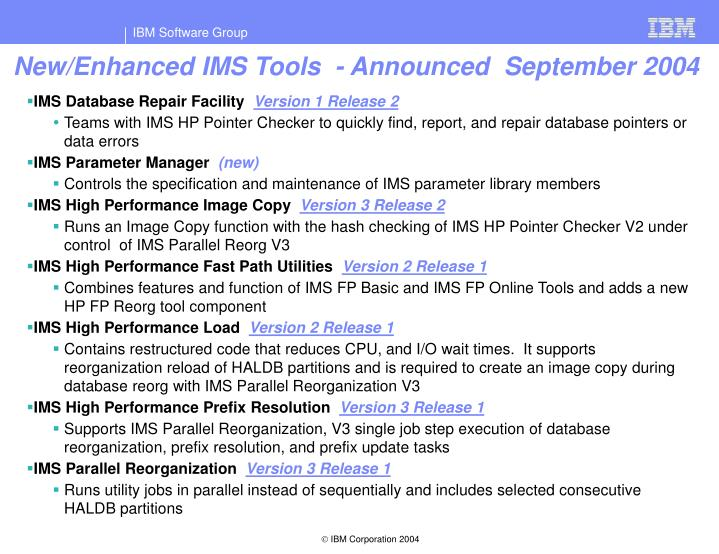 New/Enhanced IMS Tools  - Announced  September 2004