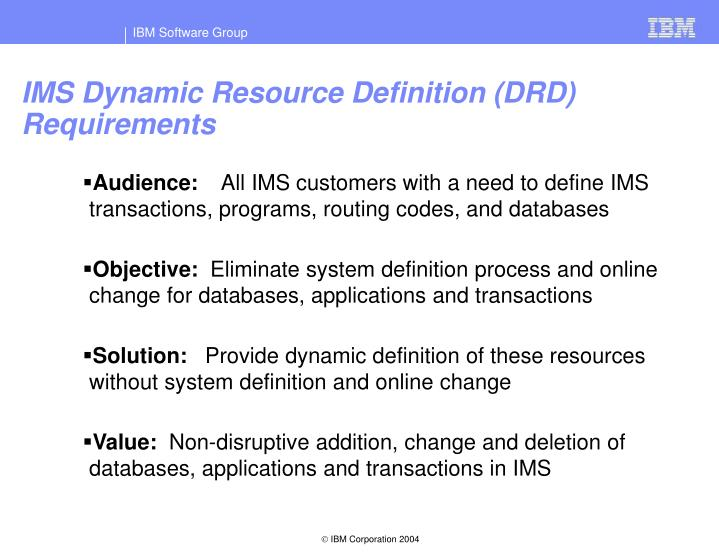 IMS Dynamic Resource Definition (DRD) Requirements