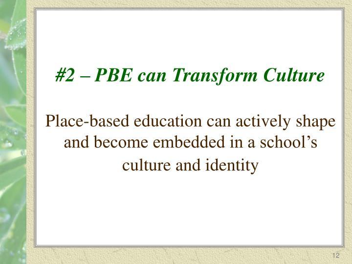 #2 – PBE can Transform Culture