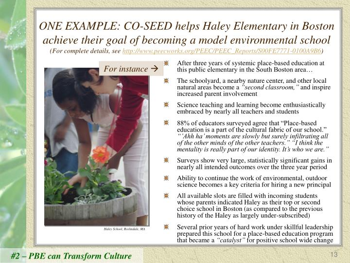 ONE EXAMPLE: CO-SEED helps Haley Elementary in Boston achieve their goal of becoming a model environmental school