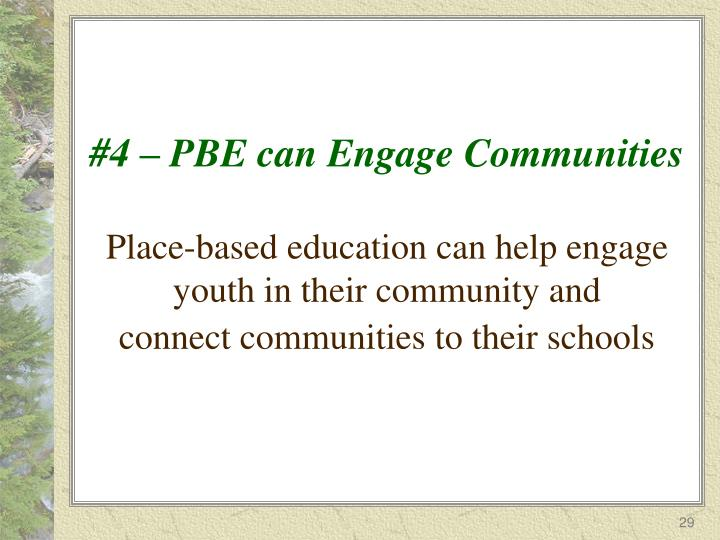 #4 – PBE can Engage Communities