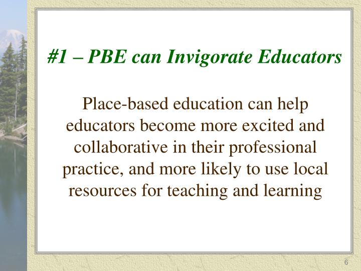 #1 – PBE can Invigorate Educators