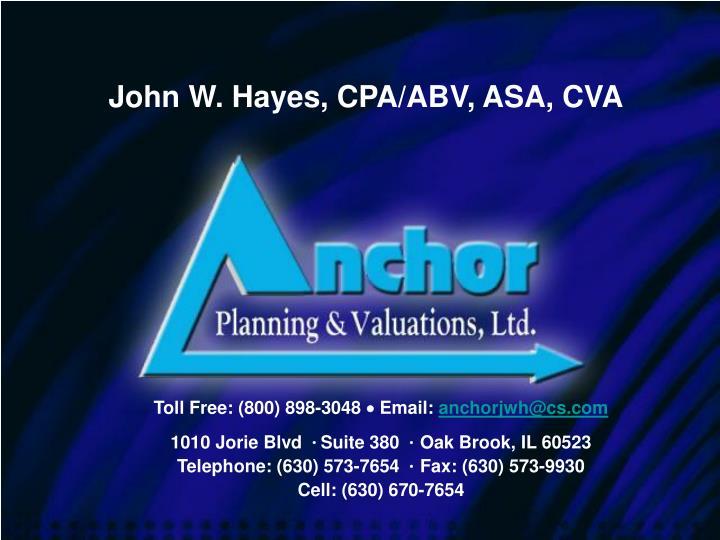 John W. Hayes, CPA/ABV, ASA, CVA