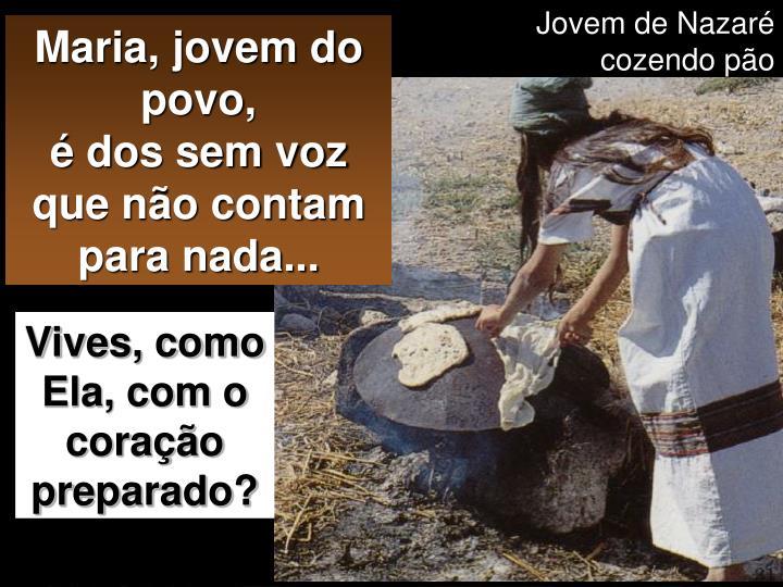 Jovem de Nazaré cozendo pão