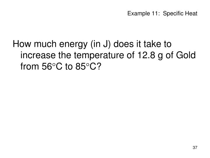 Example 11:  Specific Heat