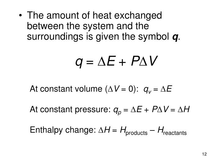 The amount of heat exchanged between the system and the surroundings is given the symbol
