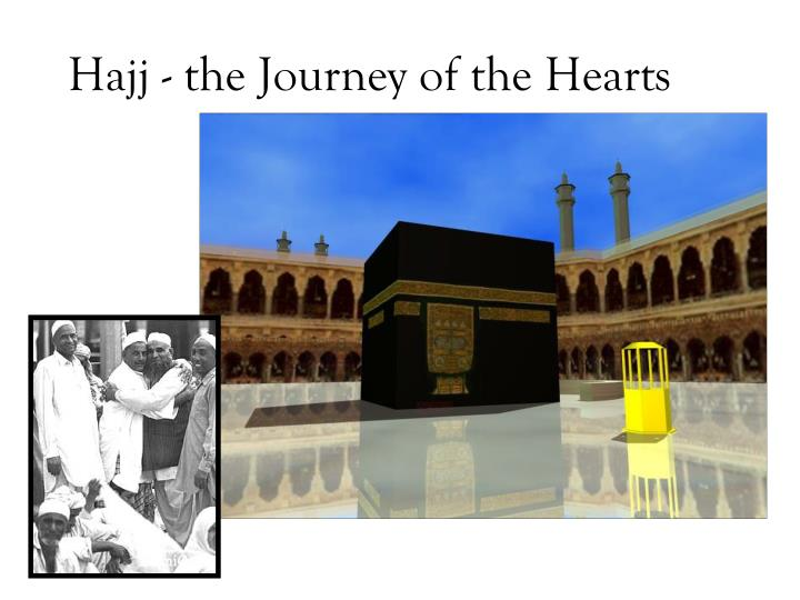 Hajj the journey of the hearts