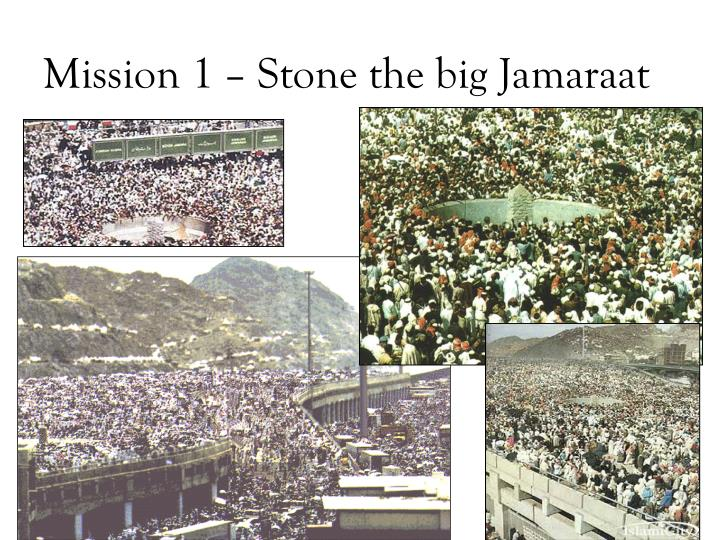 Mission 1 – Stone the big Jamaraat