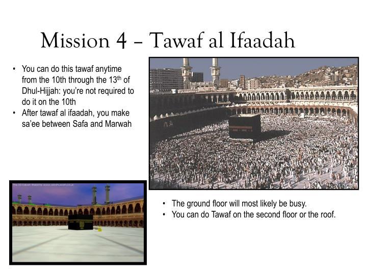 Mission 4 – Tawaf al Ifaadah