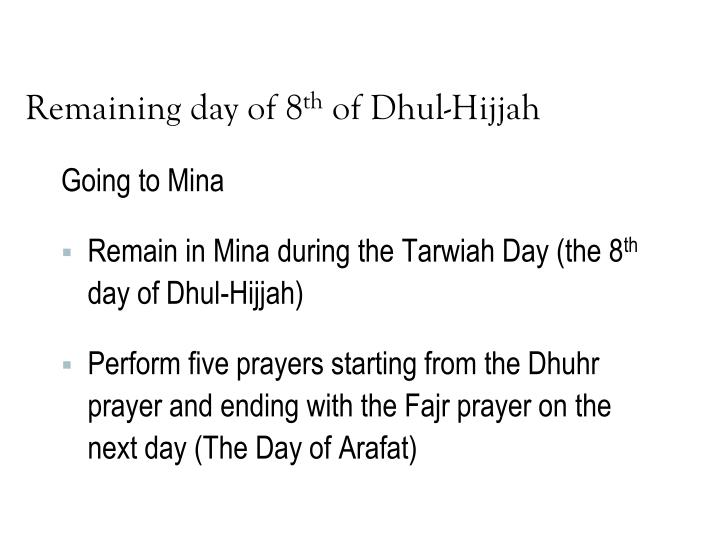 Remaining day of 8 th of dhul hijjah