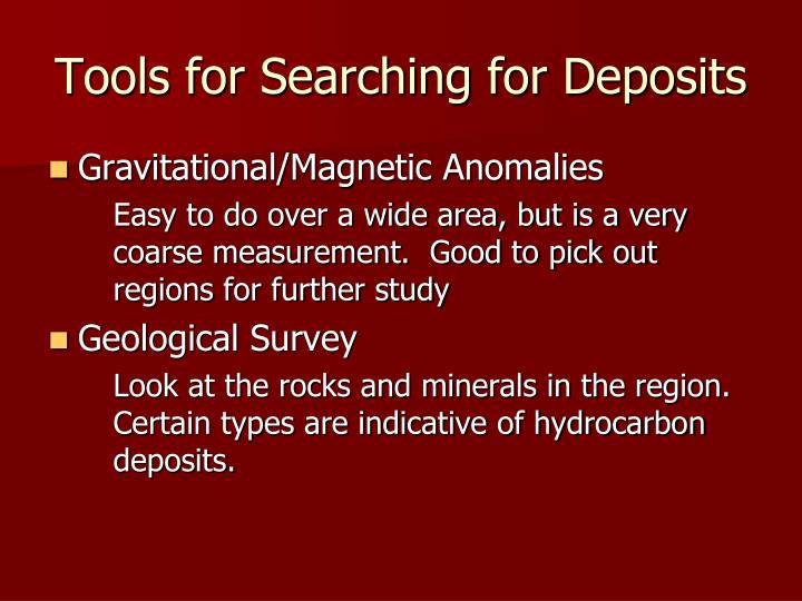 Tools for Searching for Deposits