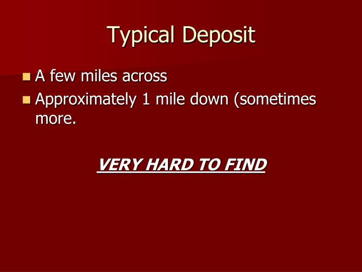 Typical Deposit