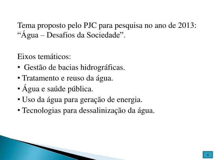 """Tema proposto pelo PJC para pesquisa no ano de 2013: """"Água – Desafios da Sociedade""""."""