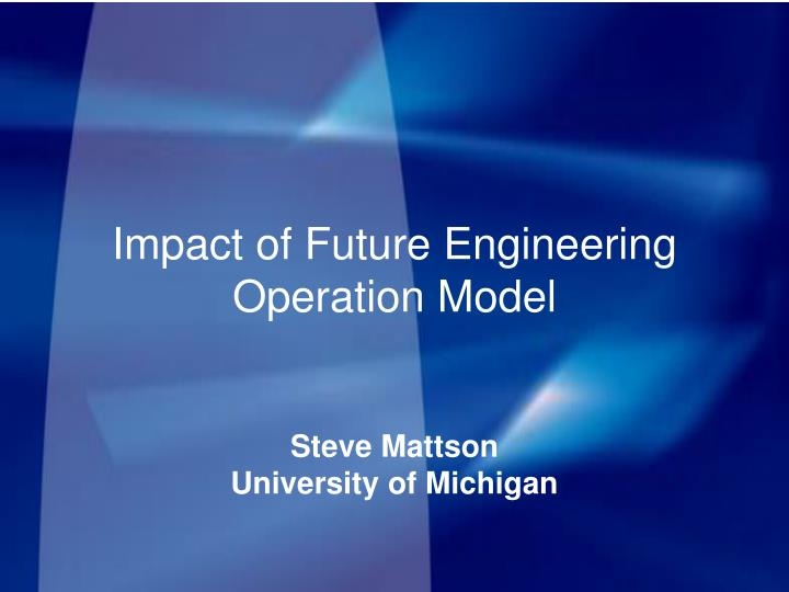 Impact of Future Engineering Operation Model