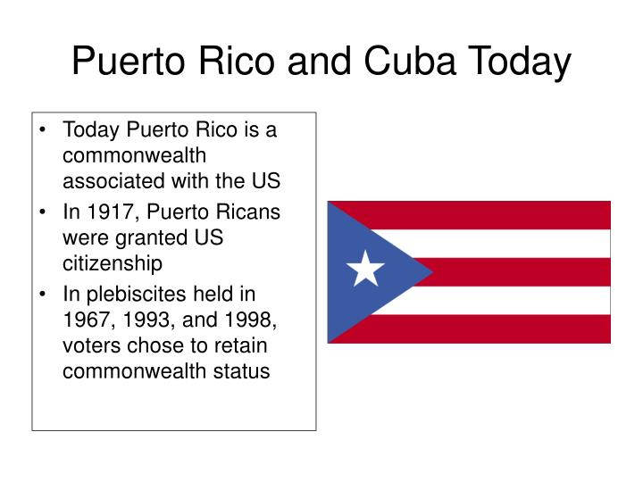 Puerto Rico and Cuba Today