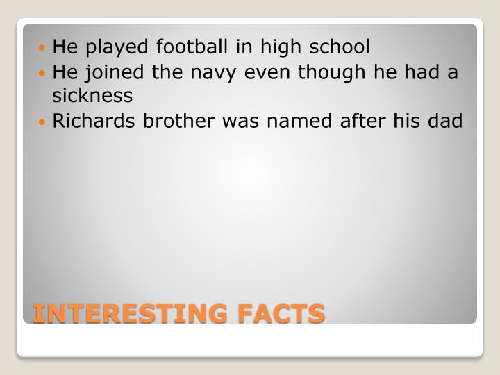 He played football in high school