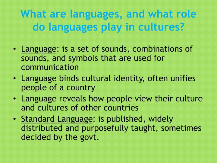 What are languages and what role do languages play in cultures