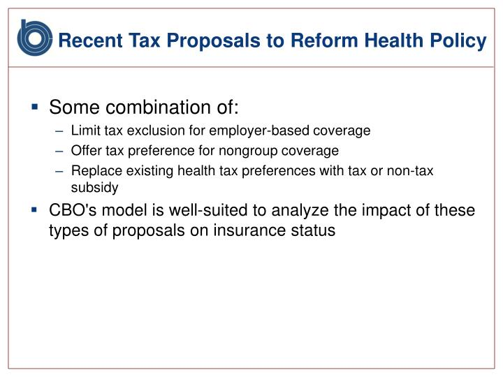 Recent Tax Proposals to Reform Health Policy