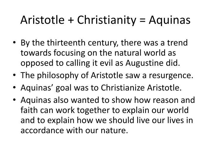 Aristotle + Christianity = Aquinas