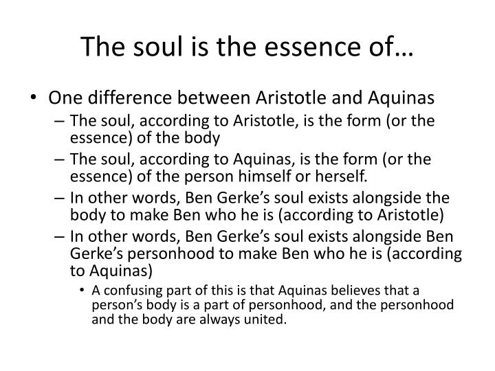 The soul is the essence of…