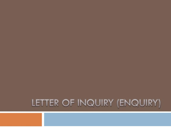 LETTER OF INQUIRY (ENQUIRY)