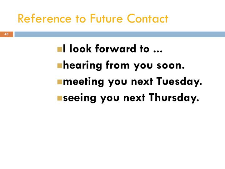 Reference to Future Contact