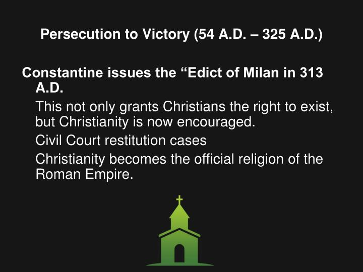 Persecution to Victory (54 A.D. – 325 A.D.)