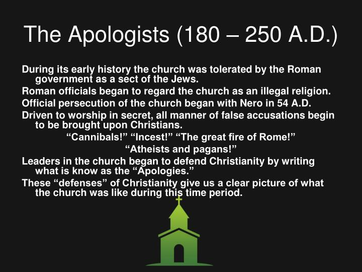 The Apologists (180 – 250 A.D.)