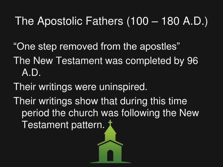 The Apostolic Fathers (100 – 180 A.D.)