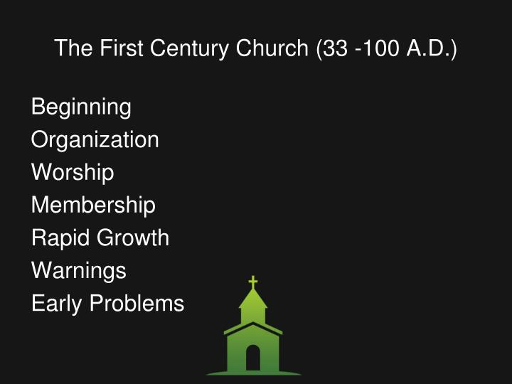 The first century church 33 100 a d