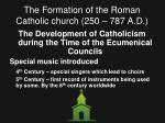 the formation of the roman catholic church 250 787 a d12
