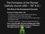 the formation of the roman catholic church 250 787 a d6