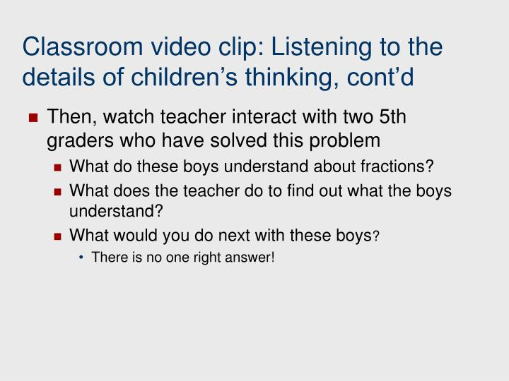 Classroom video clip: Listening to the details of children's thinking, cont'd