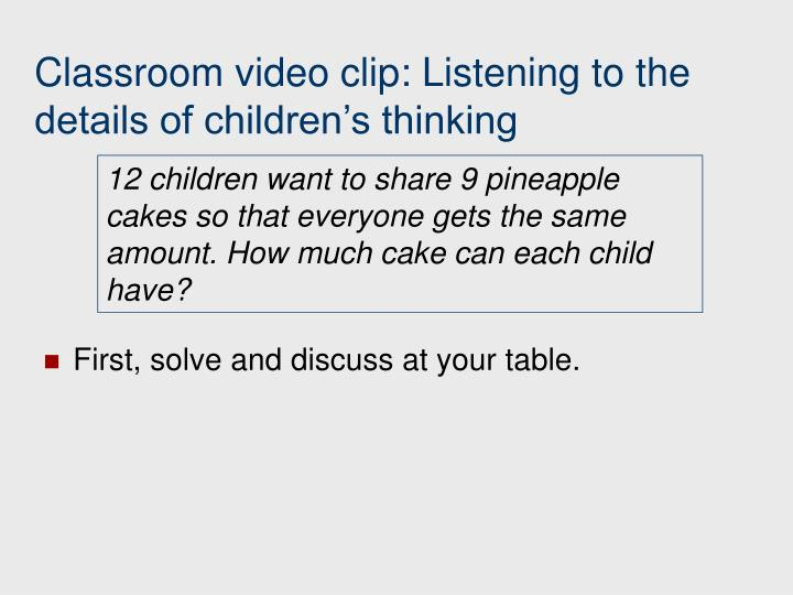 Classroom video clip: Listening to the details of children's thinking