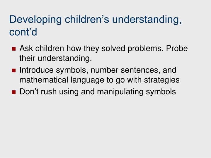 Developing children's understanding, cont'd