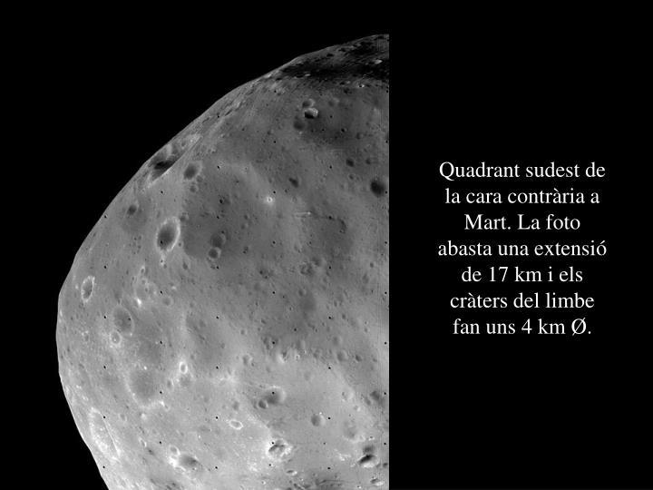 Quadrant sudest de la cara contrària a Mart. La foto abasta una extensió de 17 km i els cràters del limbe fan uns 4 km