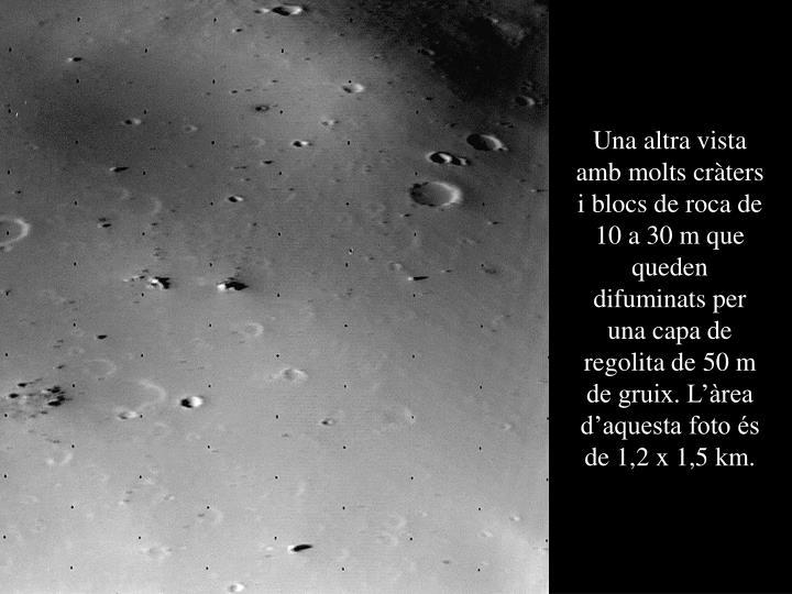Una altra vista amb molts cràters i blocs de roca de 10 a 30 m que queden difuminats per una capa de regolita de 50 m de gruix. L'àrea d'aquesta foto és de 1,2 x 1,5 km.