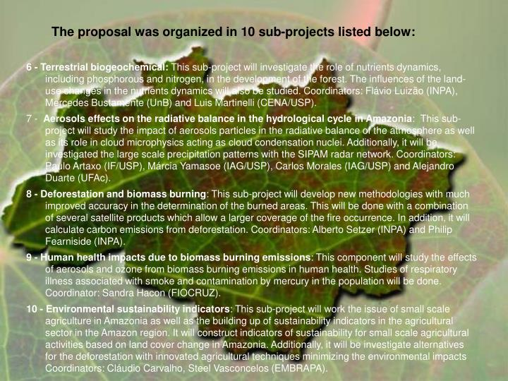 The proposal was organized in 10 sub-projects listed below: