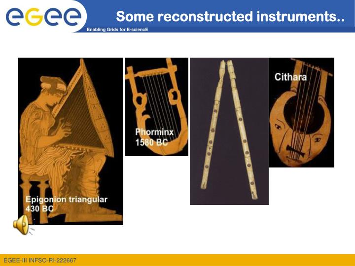 Some reconstructed instruments..