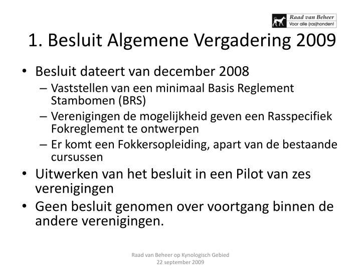 1. Besluit Algemene Vergadering 2009