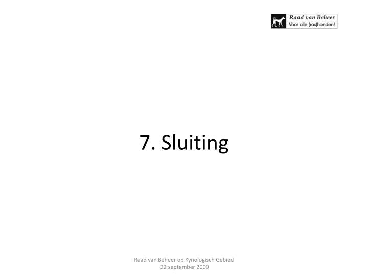 7. Sluiting