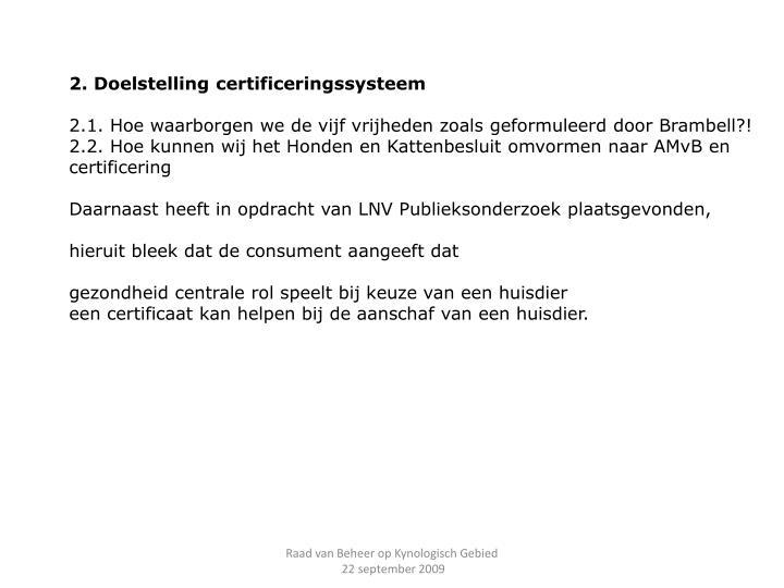 2. Doelstelling certificeringssysteem