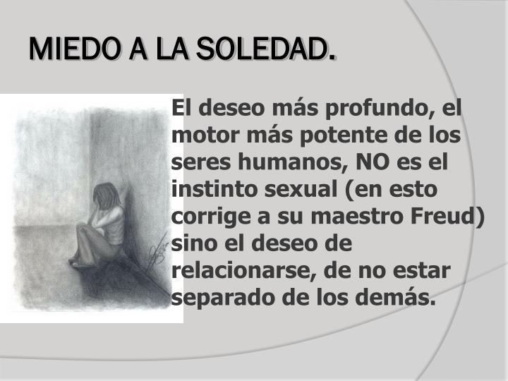 MIEDO A LA SOLEDAD.