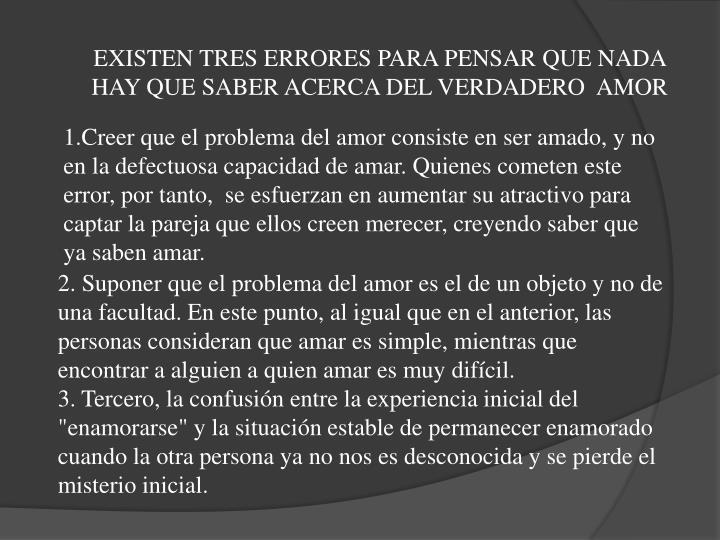 EXISTEN TRES ERRORES PARA PENSAR QUE NADA HAY QUE SABER ACERCA DEL VERDADERO  AMOR