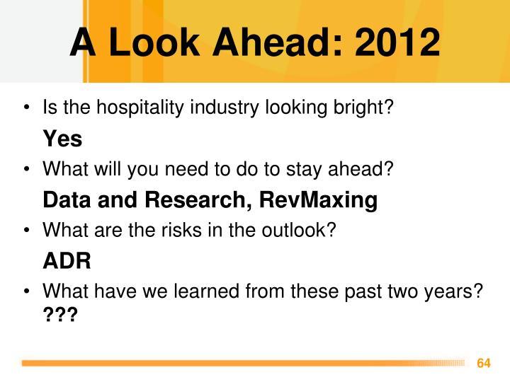 A Look Ahead: 2012